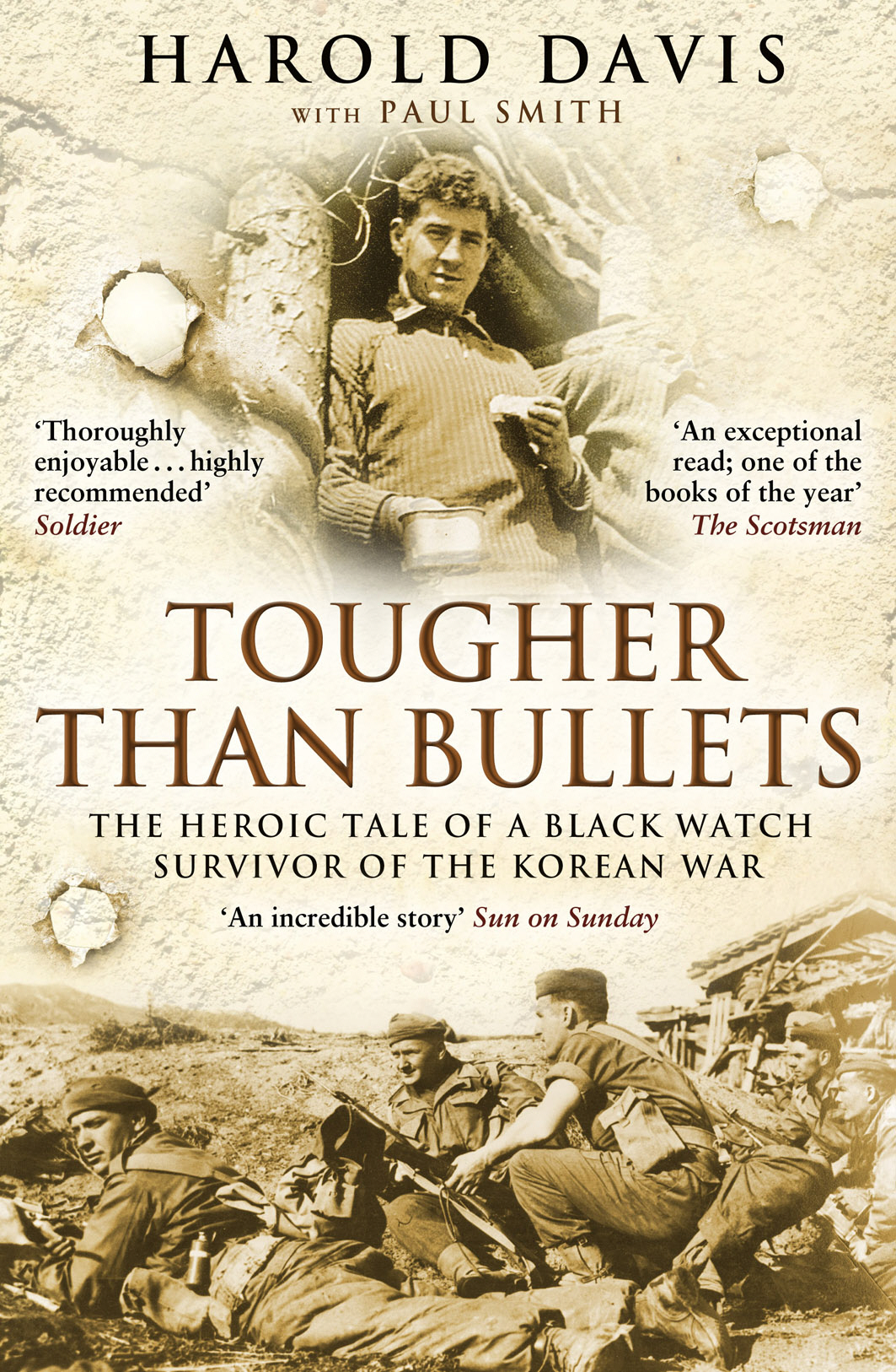 Tougher Than Bullets The Heroic Tale of a Black Watch Survivor of the Korean War