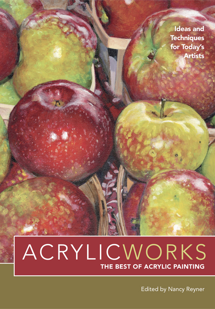 AcrylicWorks - The Best of Acrylic Painting Ideas and Techniques for Today's Artists