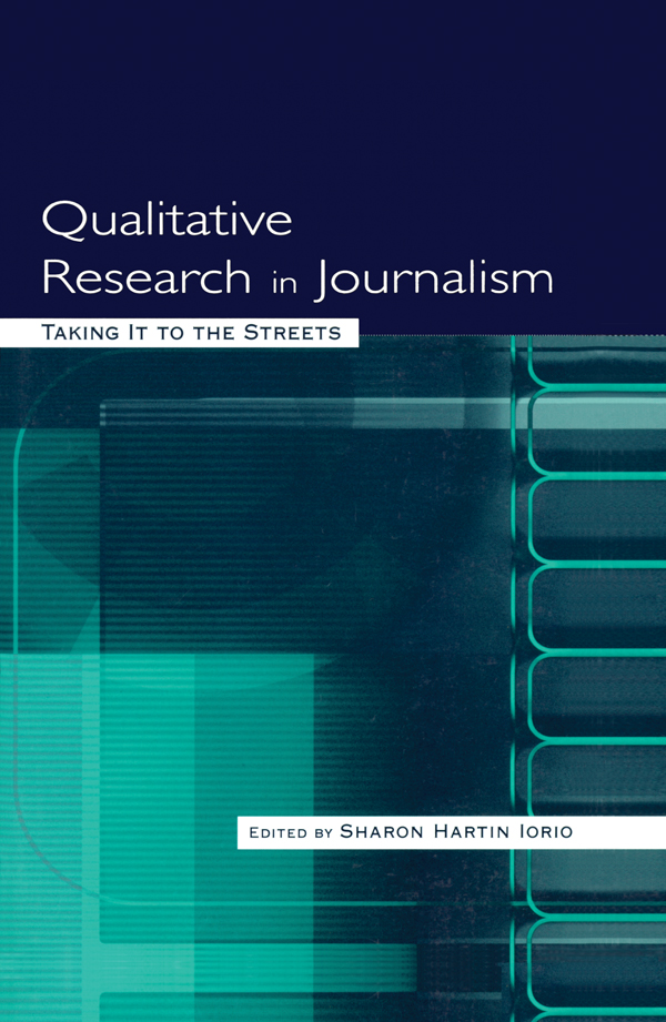 Qualitative Research in Journalism Taking It to the Streets
