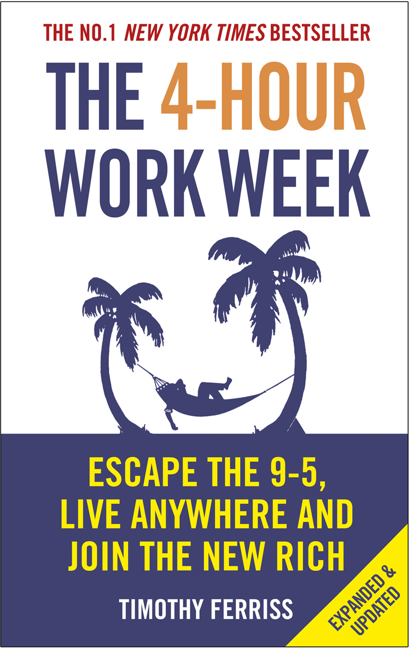 The 4-Hour Work Week Escape the 9-5, Live Anywhere and Join the New Rich