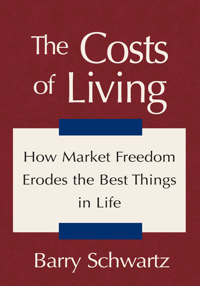 The Costs of Living By: Barry Schwartz