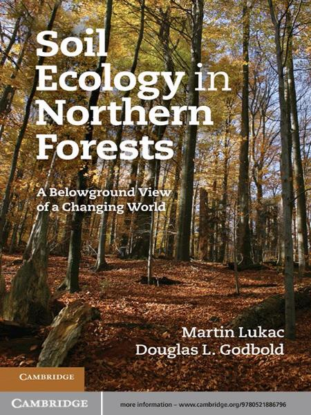 Soil Ecology in Northern Forests A Belowground View of a Changing World