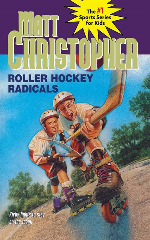 Roller Hockey Radicals By: Matt Christopher