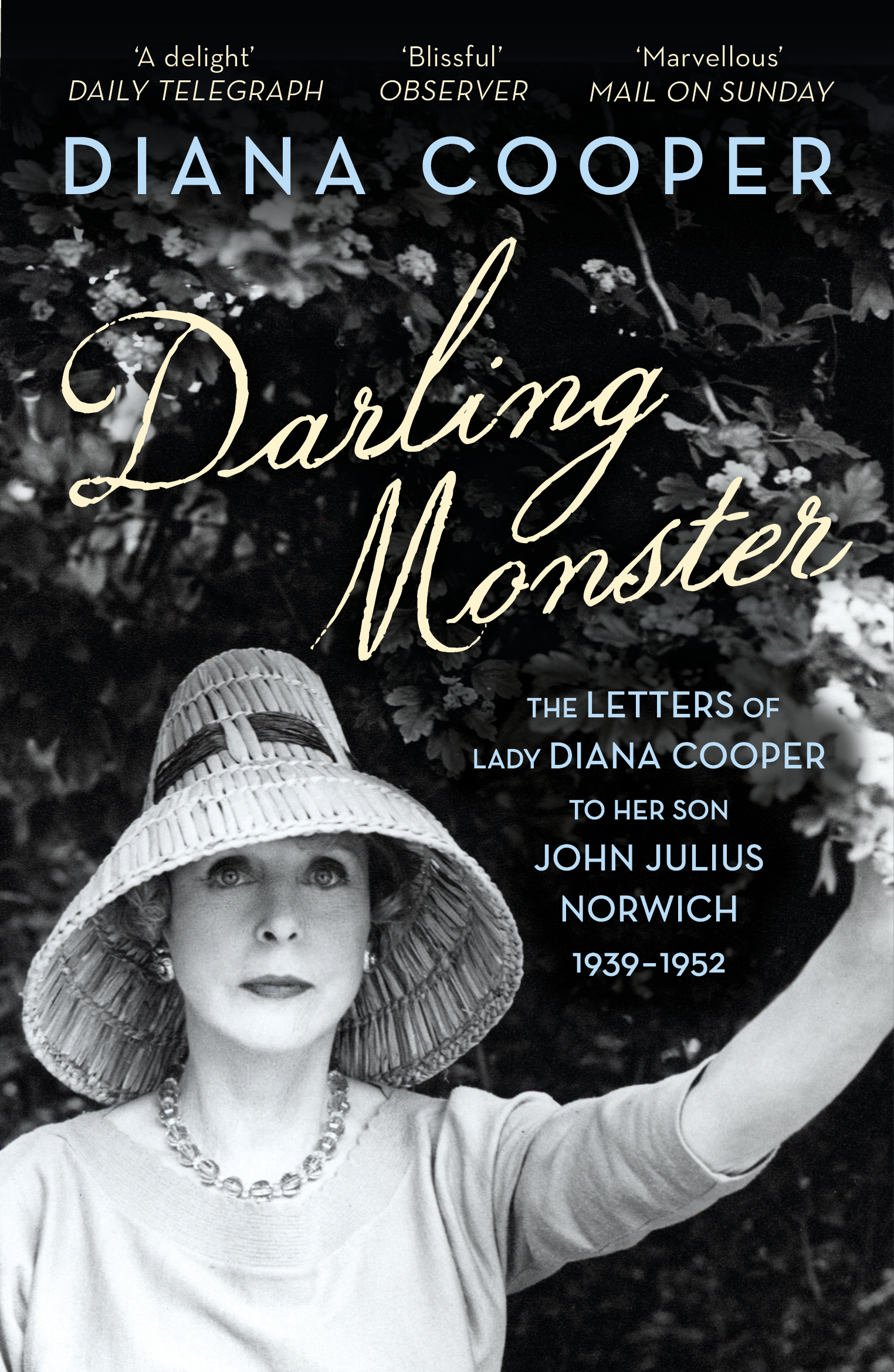 Darling Monster The Letters of Lady Diana Cooper to her Son John Julius Norwich 1939-1952
