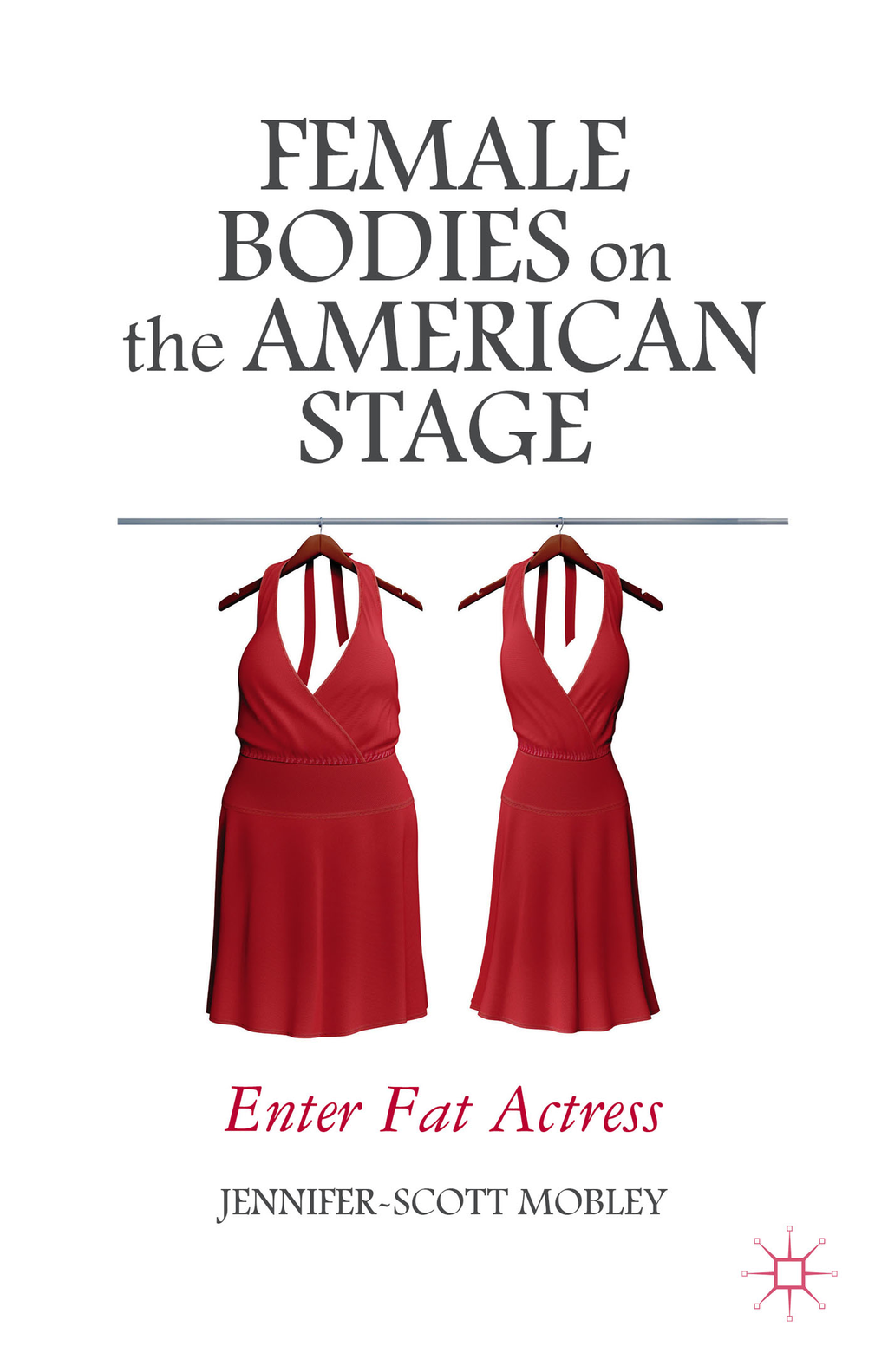 Female Bodies on the American Stage Enter Fat Actress