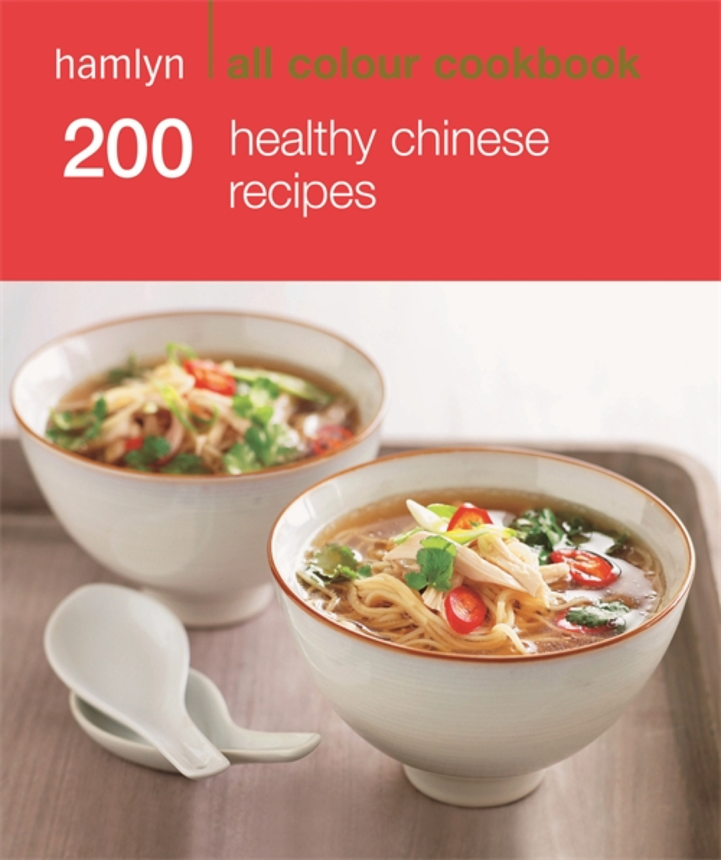200 Healthy Chinese Recipes Hamlyn All Colour Cookbook