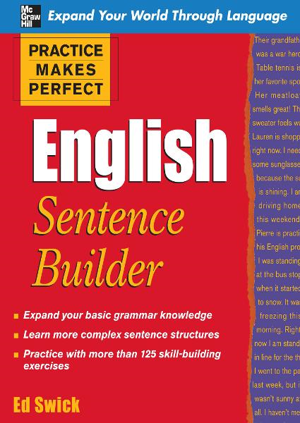 Practice Makes Perfect English Sentence Builder By: Ed Swick