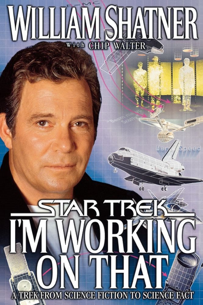 I'm Working on That By: Chip Walter,William Shatner