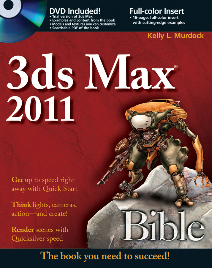 3ds Max 2011 Bible By: Kelly L. Murdock