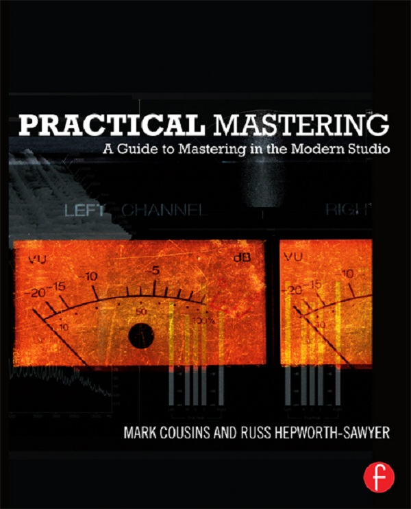 Practical Mastering A Guide to Mastering in the Modern Studio