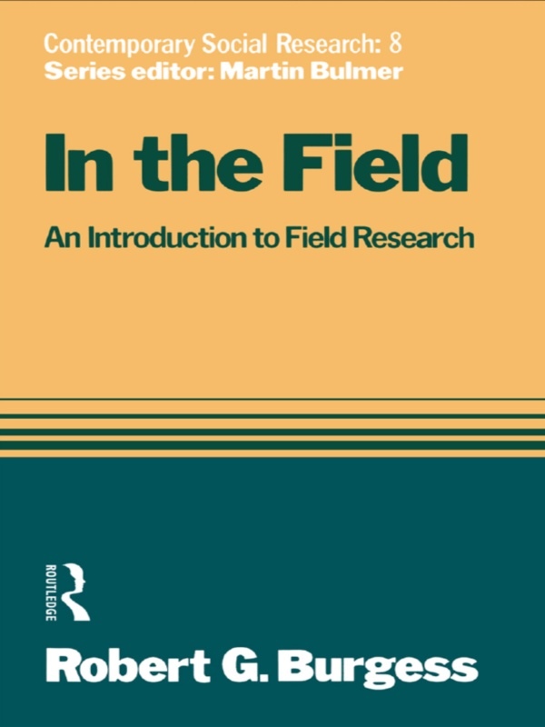 In the Field An Introduction to Field Research
