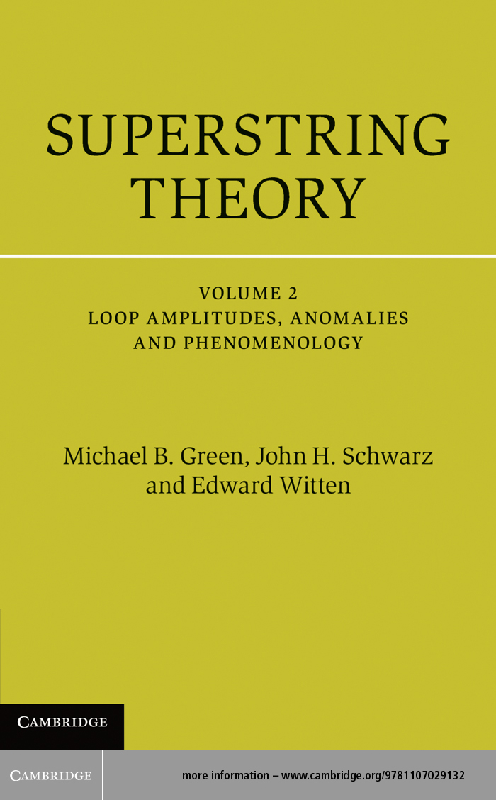 Superstring Theory: Volume 2,  Loop Amplitudes,  Anomalies and Phenomenology 25th Anniversary Edition