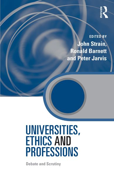 Universities,  Ethics and Professions Debate and Scrutiny