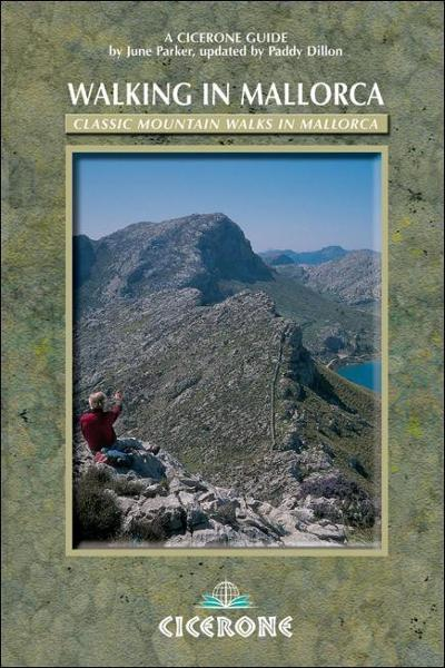 Walking in Mallorca: Classic Mountain Walks in Mallorca By: Dillon, Paddy