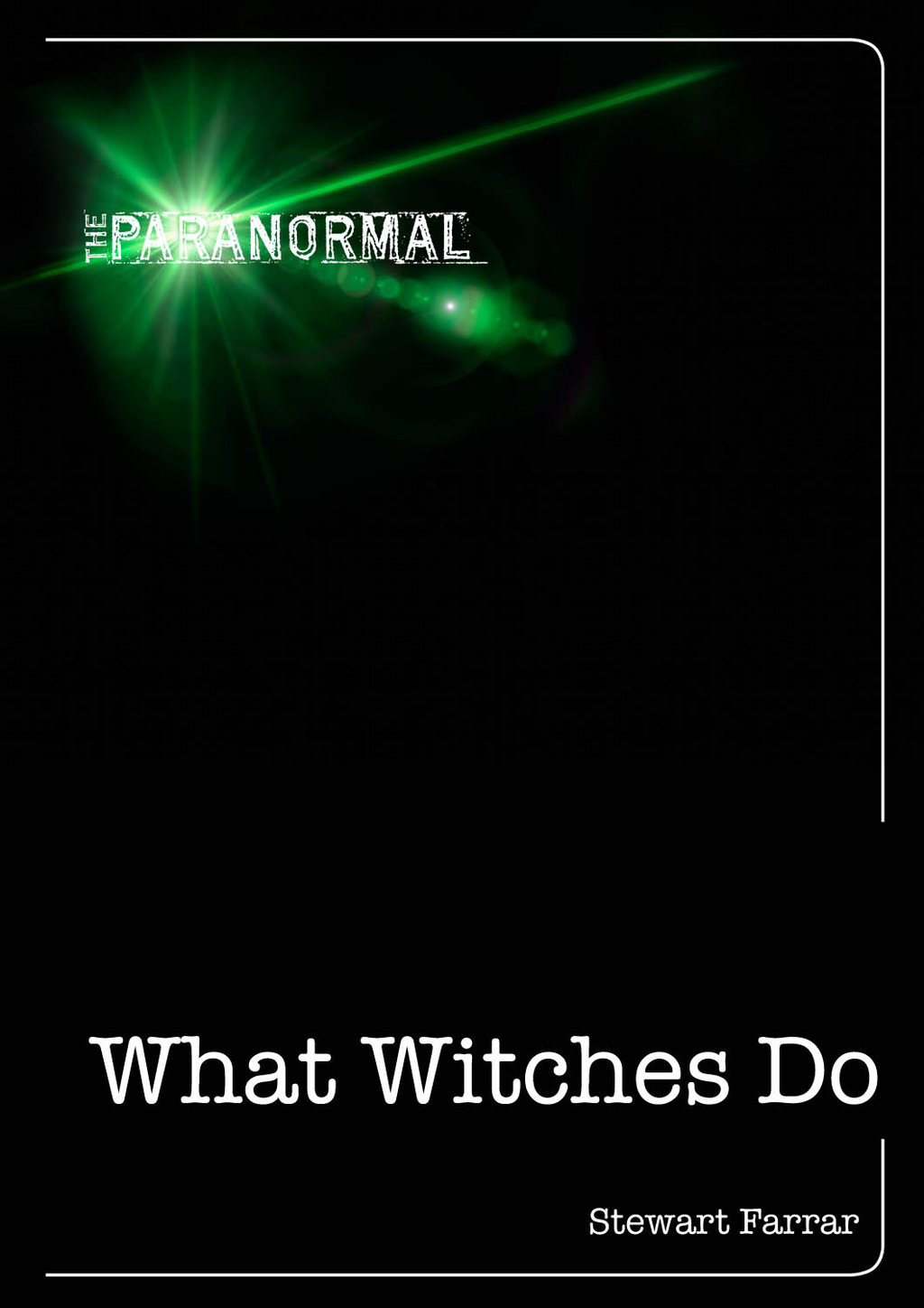 What Witches Do By: Stewart Farrar