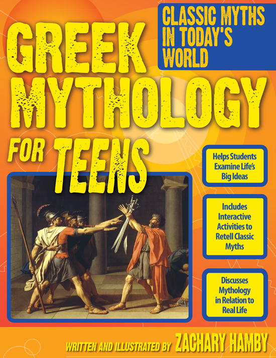 Greek Mythology for Teens By: Zachary Hamby, Ph.D.