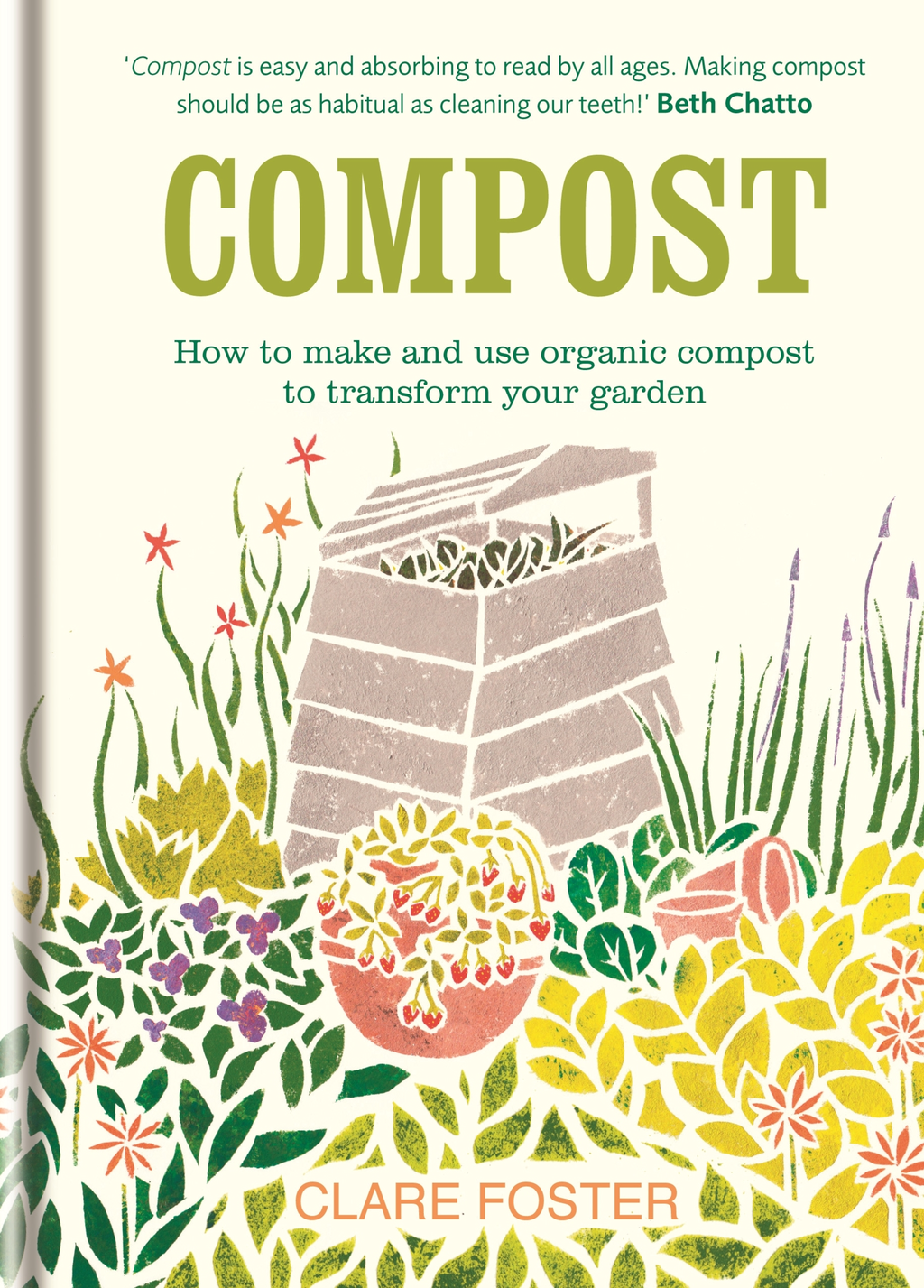 Compost How to make and use organic compost to transform your garden