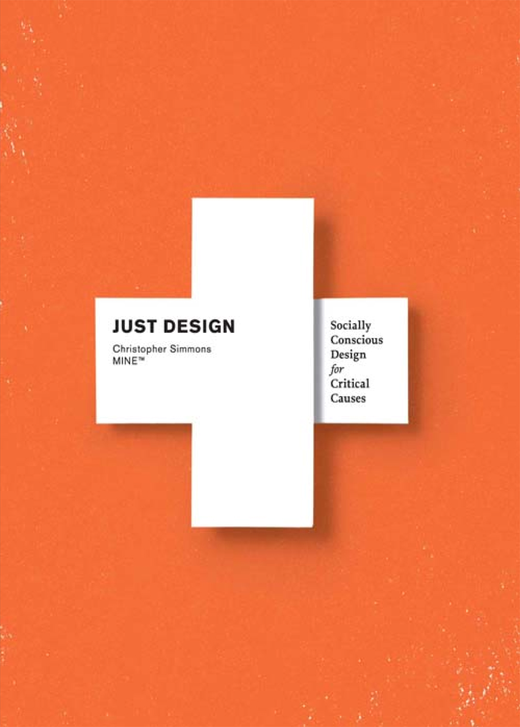 Just Design Socially Conscious Design for Critical Causes