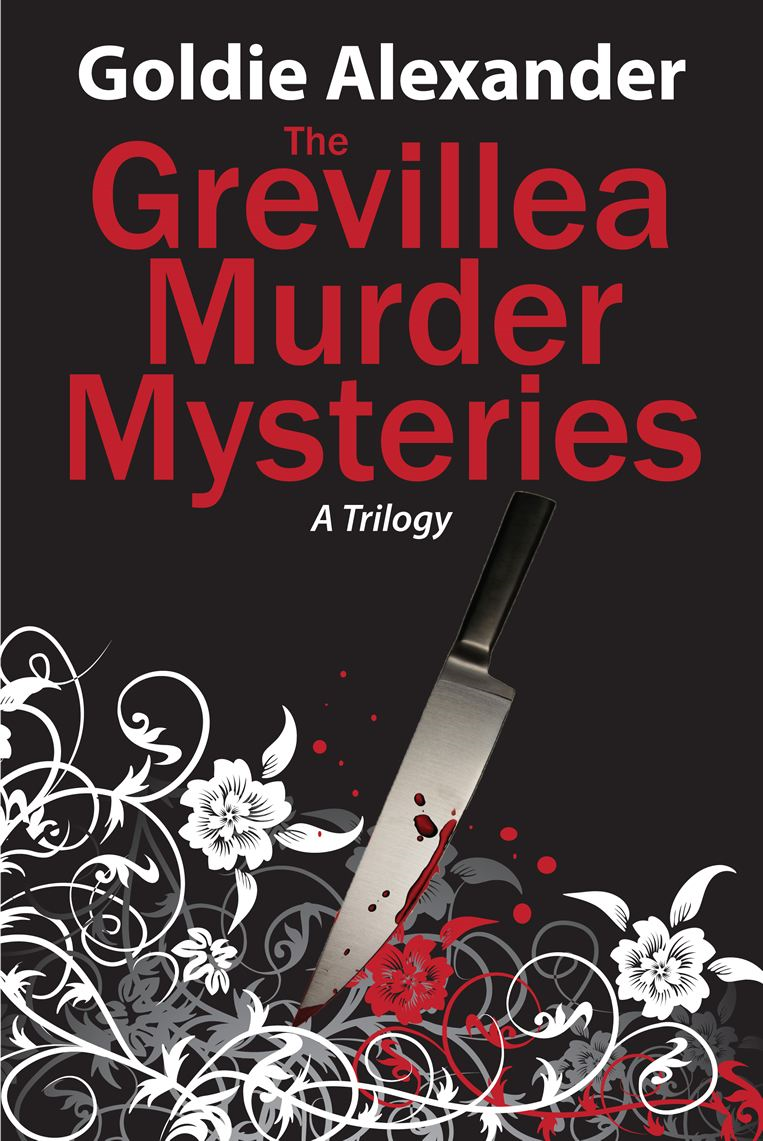 The Grevillea Murder Mysteries - A trilogy