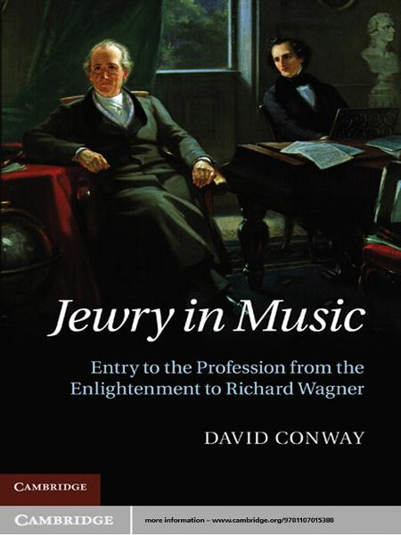 Jewry in Music Entry to the Profession from the Enlightenment to Richard Wagner