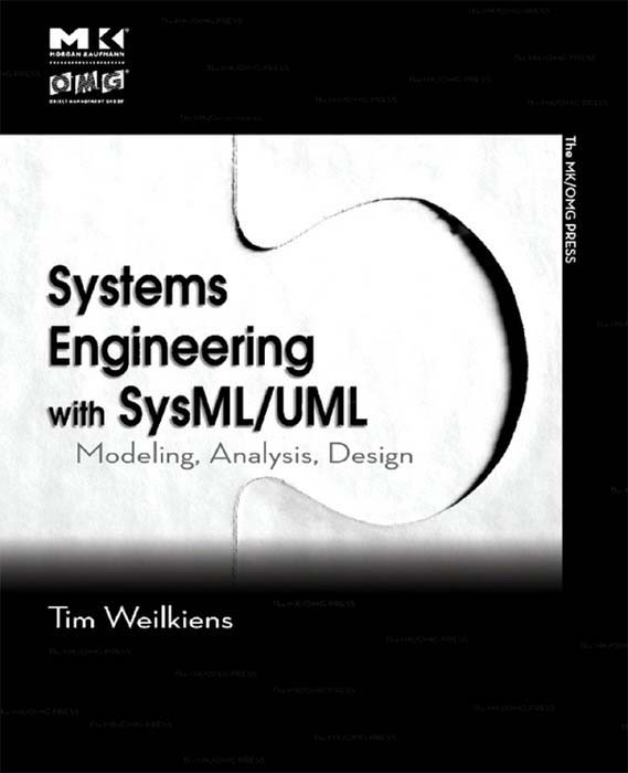 Systems Engineering with SysML/UML Modeling,  Analysis,  Design
