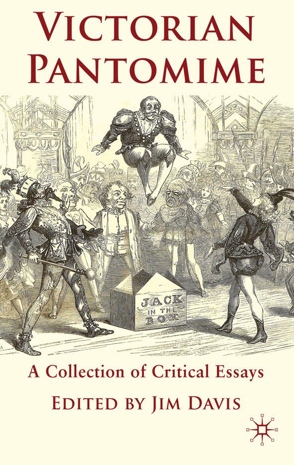 Victorian Pantomime A Collection of Critical Essays