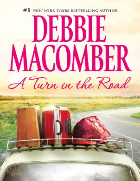 A Turn in the Road By: Debbie Macomber