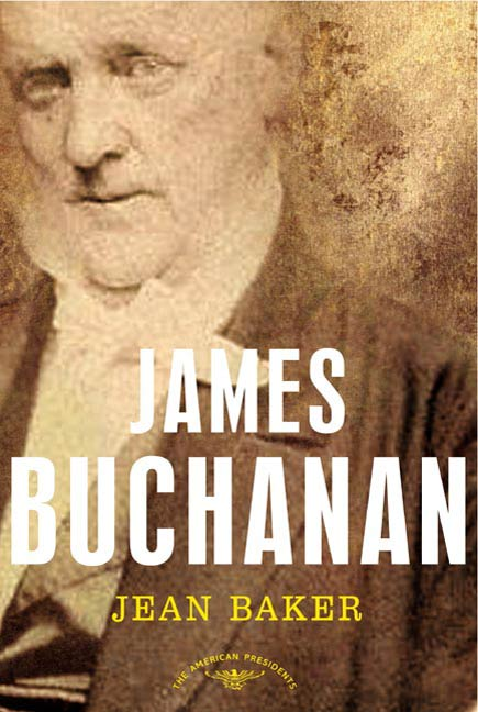 James Buchanan By: Jean H. Baker