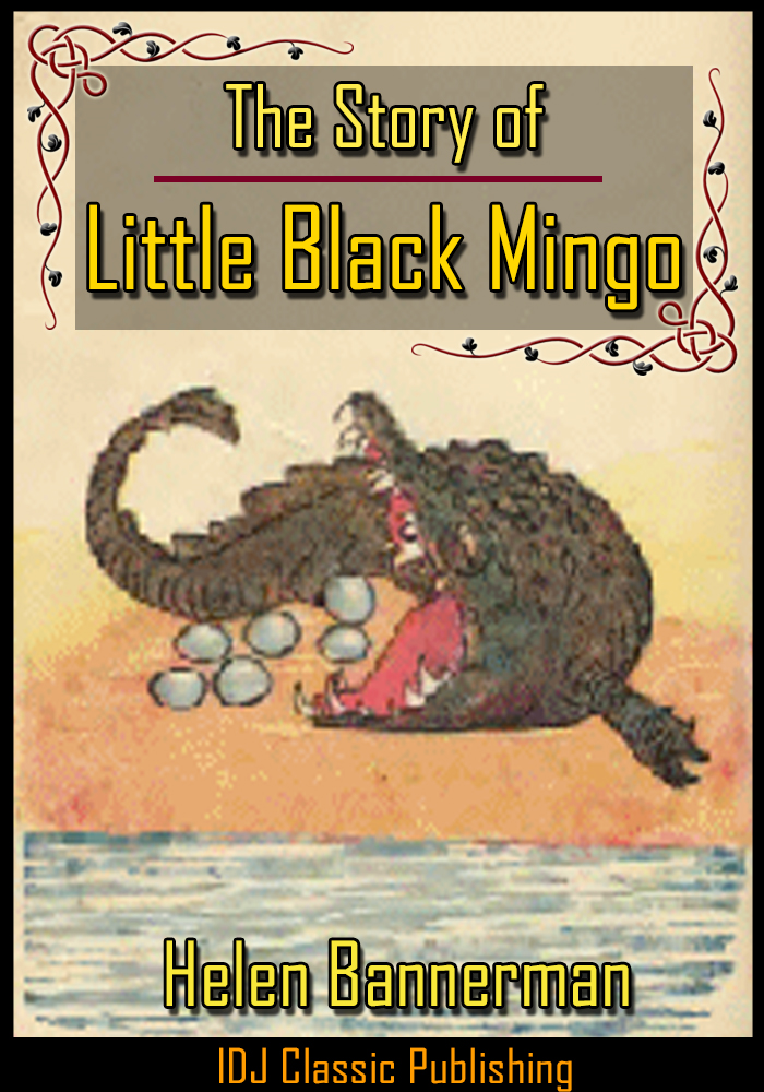 The Story Of Little Black Mingo [Full Classic Illustration]+[Active TOC] By: Helen Bannerman