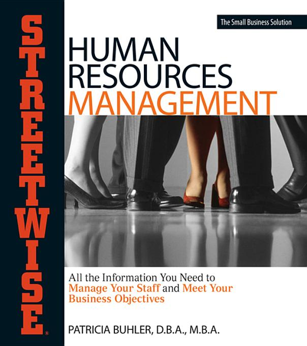 Human Resources Management: All the Information You Need to Manage Your Staff and Meet Your Business Objectives