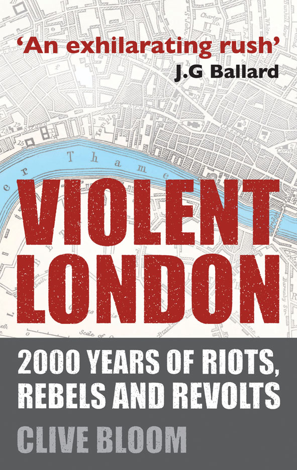 Violent London 2000 Years of Riots,  Rebels and Revolts