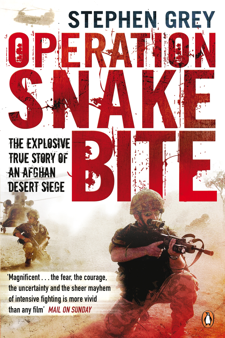 Operation Snakebite: The Explosive True Story of an Afghan Desert Siege The Explosive True Story of an Afghan Desert Siege