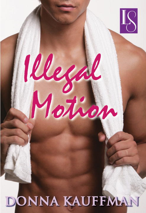 Illegal Motion By: Donna Kauffman