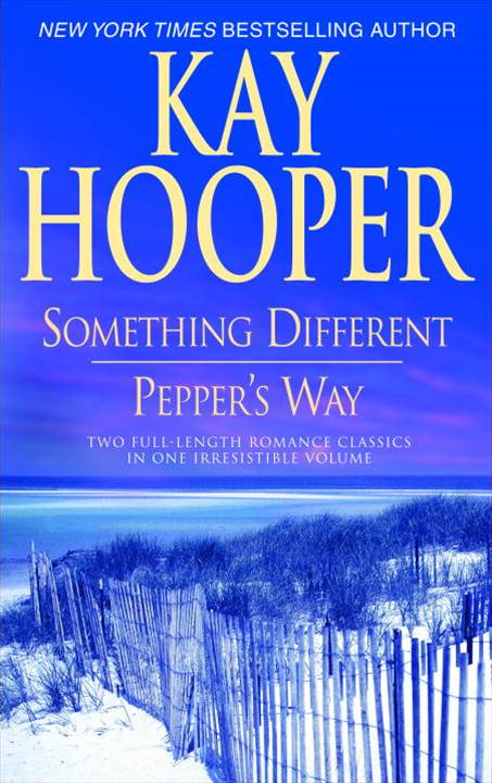 Something Different/Pepper's Way By: Kay Hooper