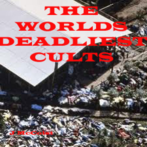 The Worlds Deadliest Cults