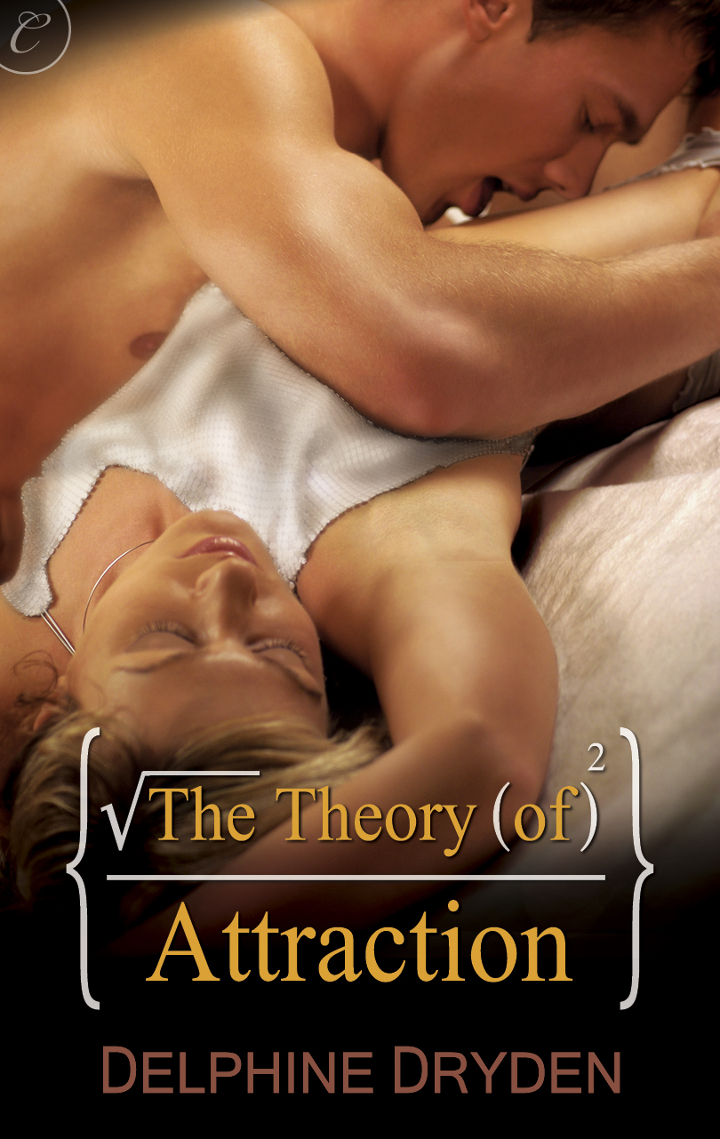 The Theory of Attraction By: Delphine Dryden