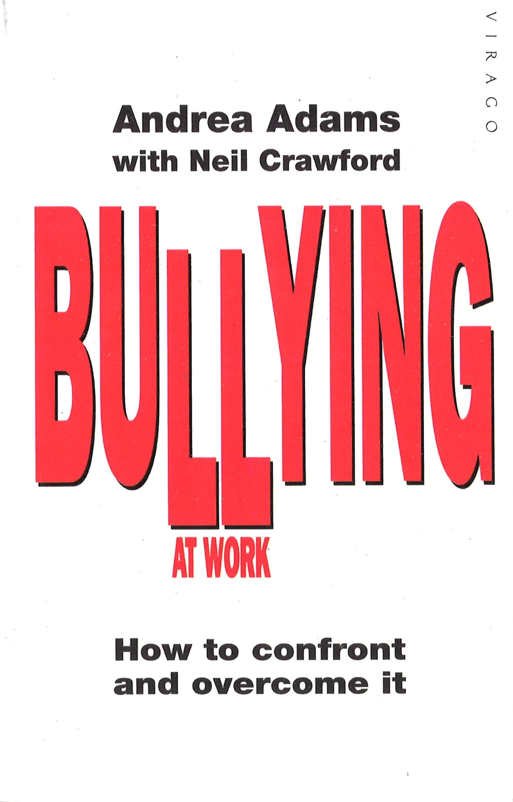 Bullying At Work How to Confront and Overcome It