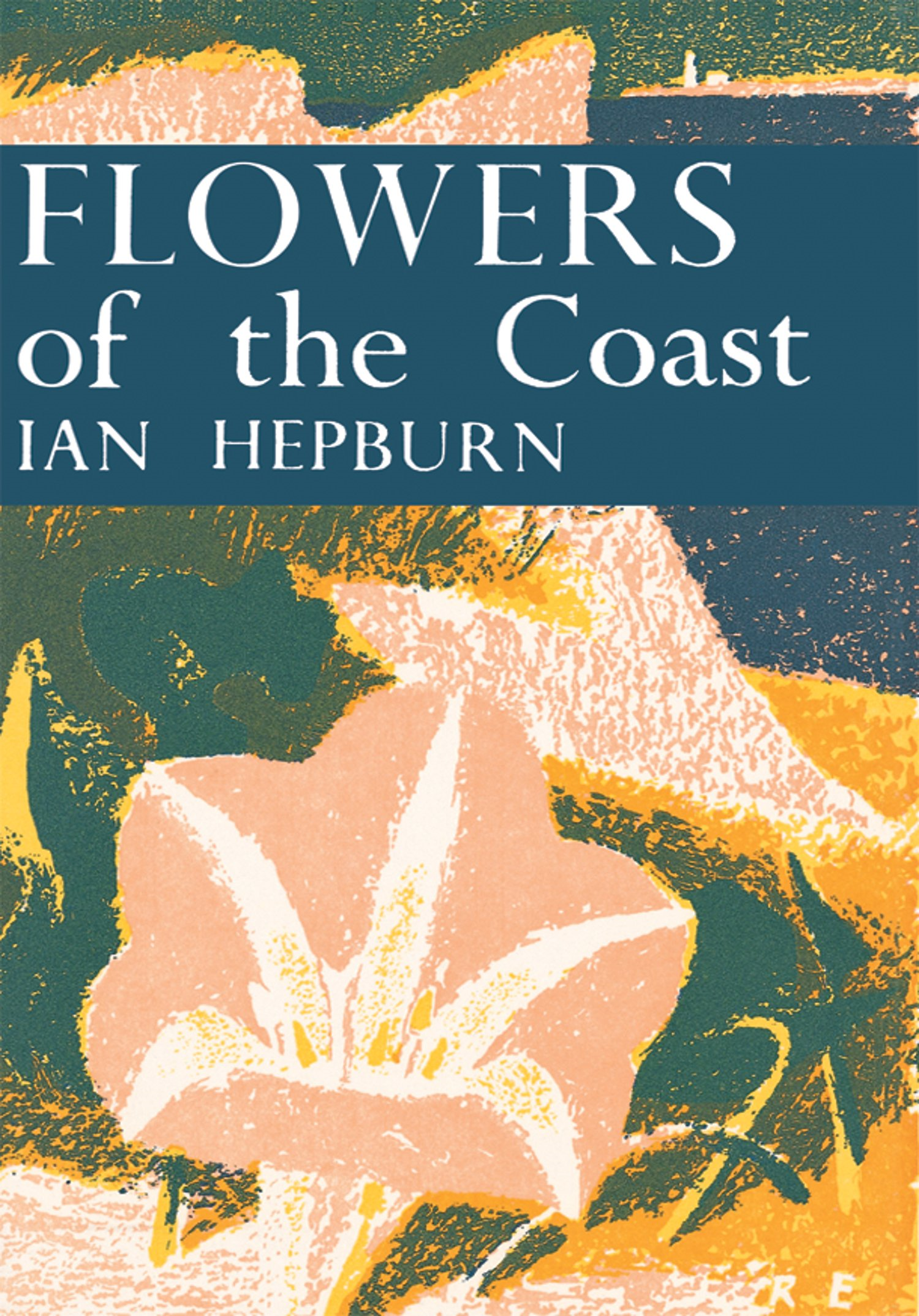 Flowers of the Coast (Collins New Naturalist Library,  Book 24)