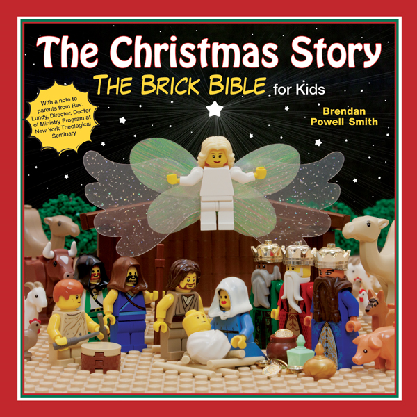 The Christmas Story: The Brick Bible for Kids By: Brendan Powell Smith