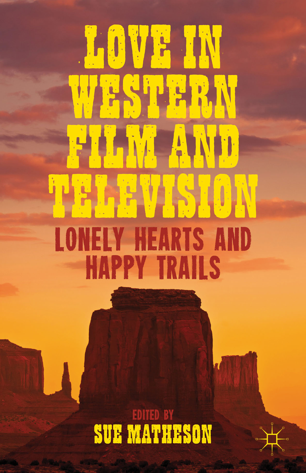 Love in Western Film and Television Lonely Hearts and Happy Trails