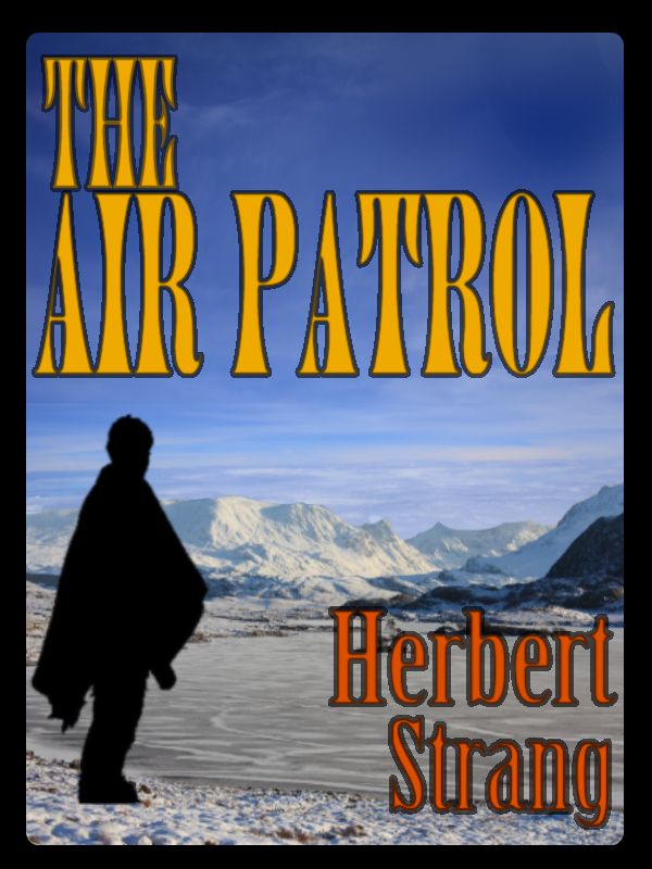 THE AIR PATROL with Colorful Illustrations