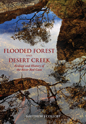 Flooded Forest and Desert Creek Ecology and History of the River Red Gum