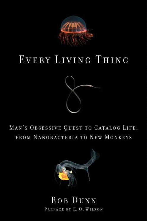 Every Living Thing By: Rob Dunn