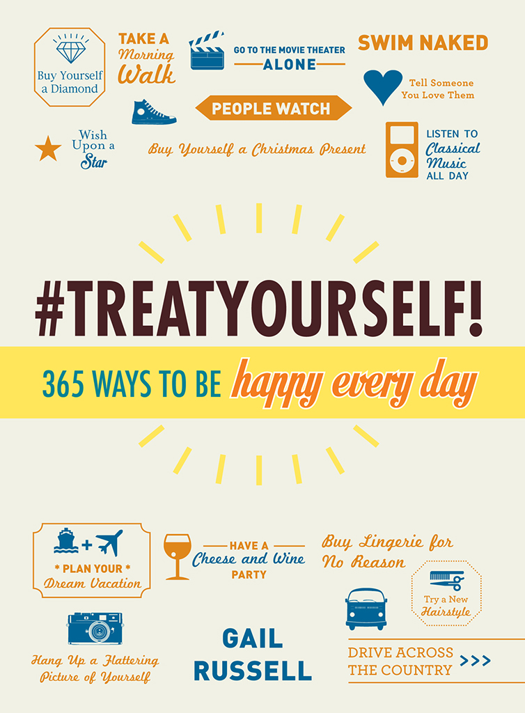 Treat Yourself! 365 Ways to Be Happy Every Day