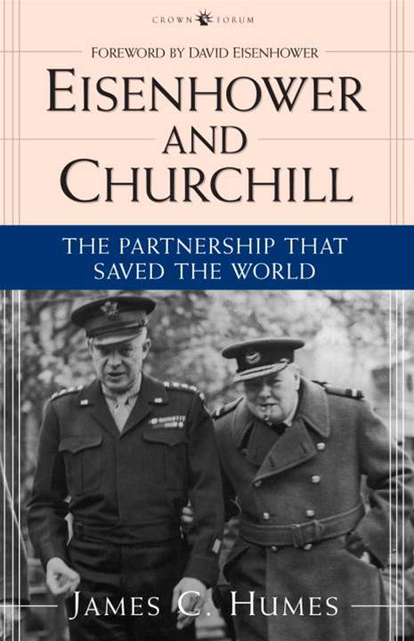 Eisenhower and Churchill By: James C. Humes