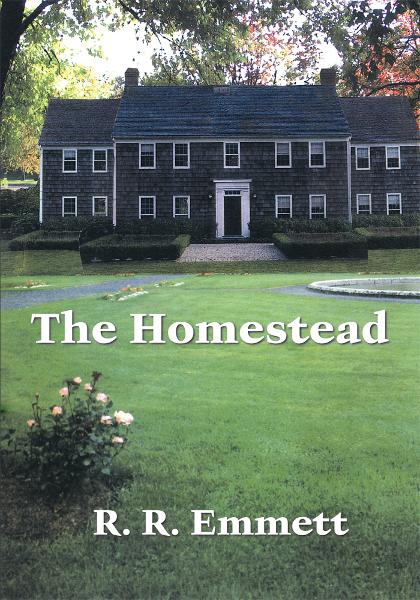 The Homestead By: R. R. Emmett