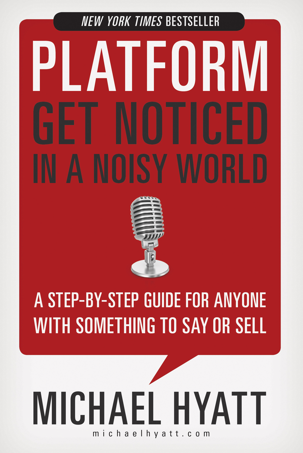 Platform: Get Noticed in a Noisy World By: Michael Hyatt