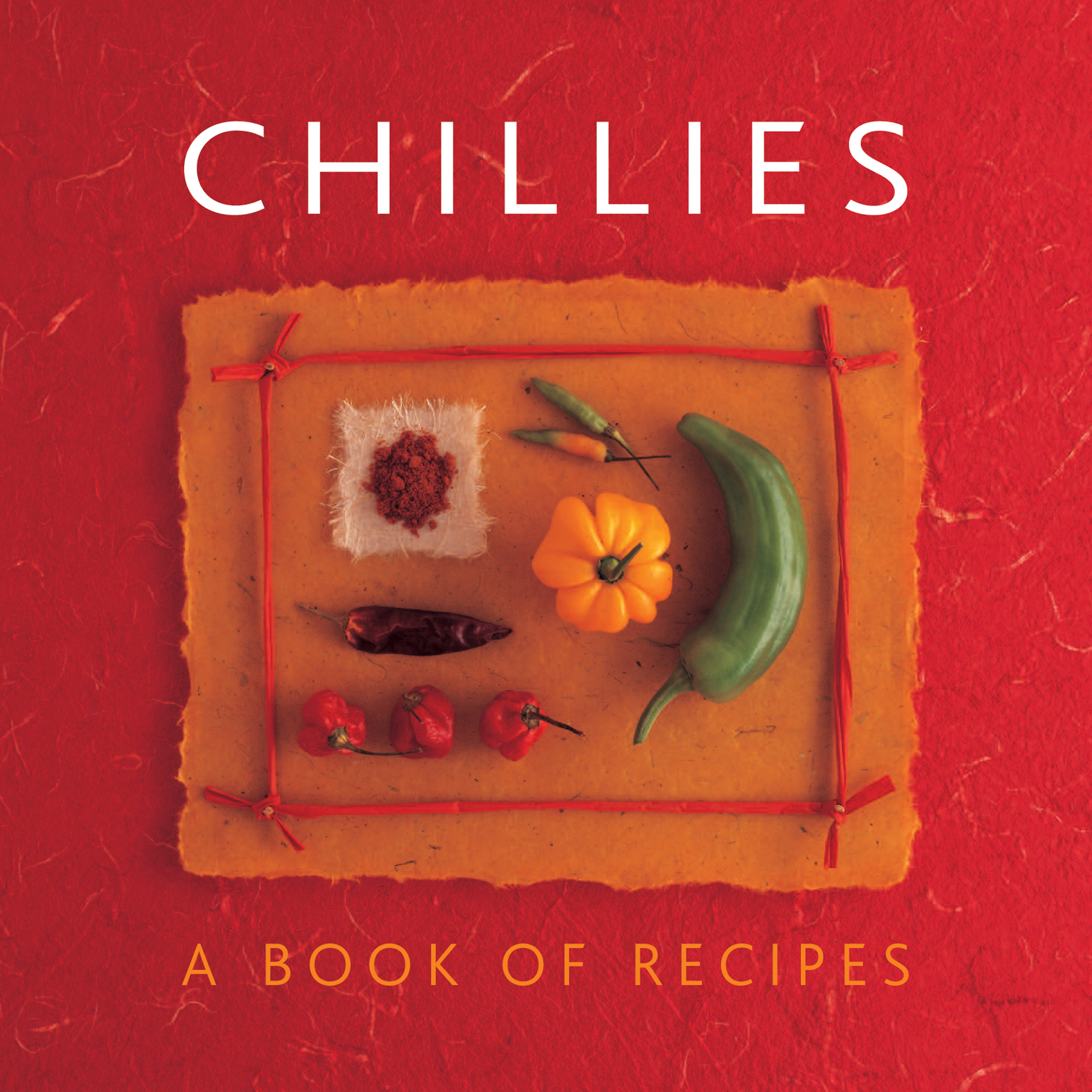 Chillies A Book of Recipes