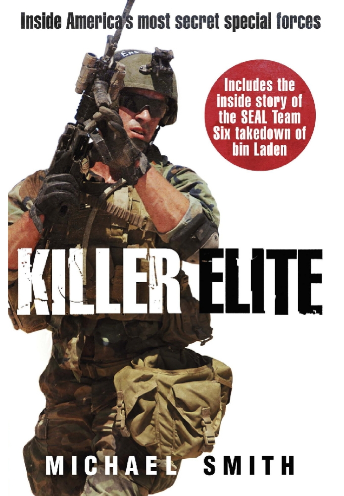 Killer Elite America's Most Secret Soldiers
