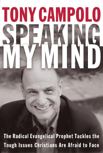Speaking My Mind By: Tony Campolo